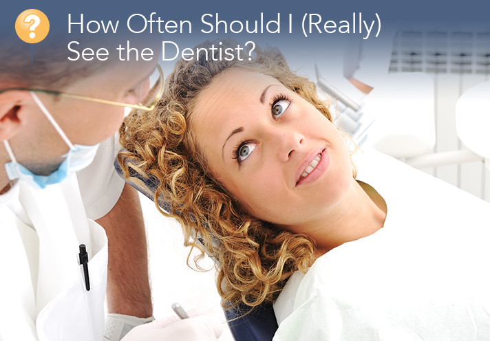 How Often Should I (Really) See The Dentist?