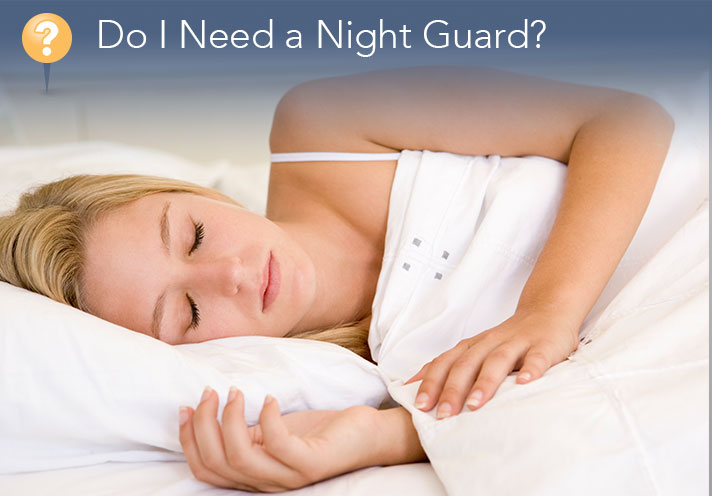 Do I Need A Night Guard?
