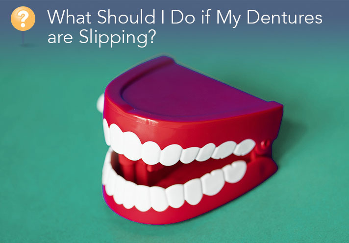 Why Are My Dentures Are Slipping?