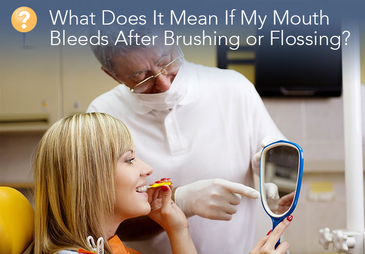 What Does It Mean If My Teeth Bleed When I Brush Or Floss?