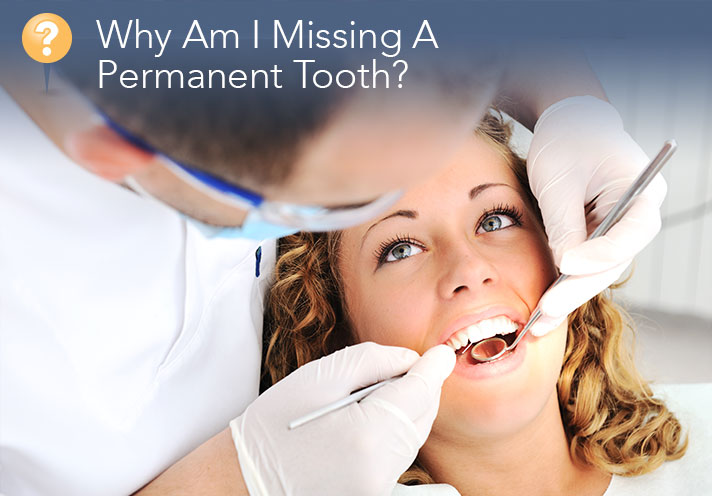 Why Am I Missing A Permanent Tooth?