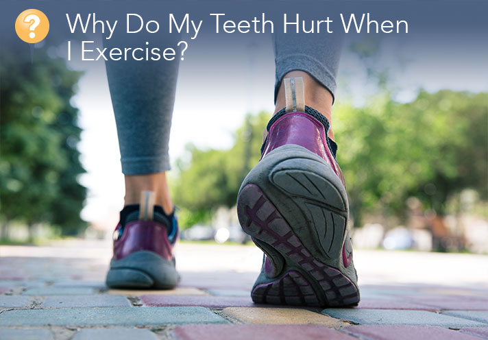 Why Do My Teeth Hurt When I Exercise?