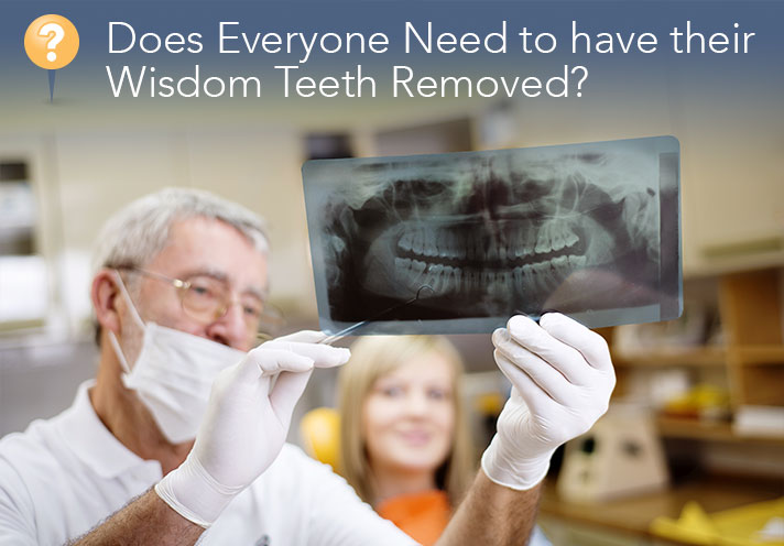 Does Everyone Need To Have Their Wisdom Teeth Removed?