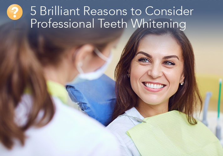 5 Brilliant Reasons To Consider Professional Teeth Whitening